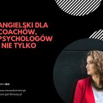 Angielski dla coachów i psychologów - 4 things that make you happy